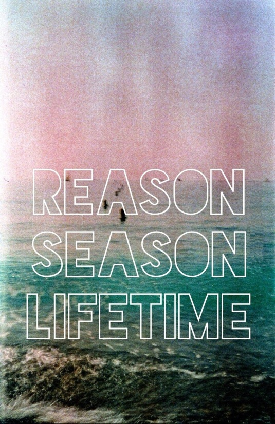 Image result for reason season or lifetime